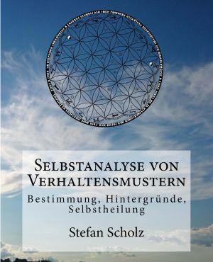 """Neues Buch: """"Selbstanalyse von Verhaltensmustern – Bestimmung, Hintergründe, Selbstheilung"""""""